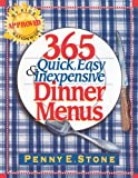 Stone, Penny E.: 365 Quick, Easy & Inexpensive Dinner Menus