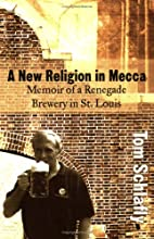 A New Religion in Mecca: Memoir of a…