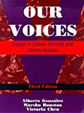 Gonzalez, Alberto: Our Voices: Essays in Culture, Ethnicity, and Communication