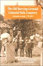 Old Burying Ground: Colonial Park Cemetery…