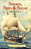 Hubbard, Vincent K.: Swords Ships and Sugar: A History of Nevis
