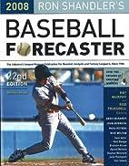Ron Shandler's Baseball Forecaster 2008 by…