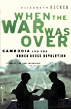 When the War Was Over: Cambodia and the…