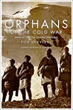 Orphans of the Cold War: America and the…