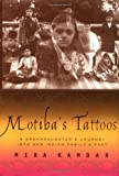 Mira Kamdar: Motiba's Tattoos: A Granddaughter's Journey Into Her Indian Family's Past