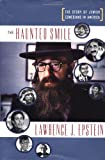 Epstein, Lawrence J.: The Haunted Smile: The Story of Jewish Comedians in America