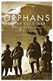 Knaus, John Kenneth: Orphans of the Cold War: America and the Tibetan Struggle for Survival
