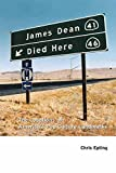 Epting, Chris: James Dean Died Here: The Locations of America's Pop Culture Landmarks