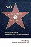Epting, Chris: Marilyn Monroe Dyed Here: More Locations of America's Pop Culture Landmarks