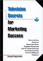 Television Secrets for Marketing Success:…