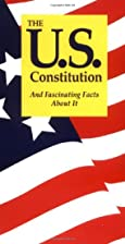 The U.S. Constitution: And Fascinating Facts…