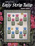 Burns, Eleanor: Easy Strip Tulip: Quilt in a Day (Quilt in a Day Series)