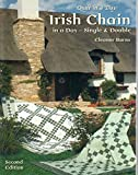 Burns, Eleanor: Irish Chain In A Day (second Edition): Single And Double