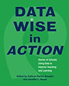 Data Wise in Action: Stories of Schools…
