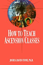 How to Teach Ascension Classes (The…