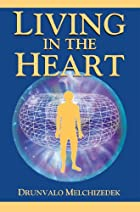 Living in the Heart: How to Enter into the…