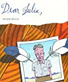 Biggs, Brian: Dear Julia