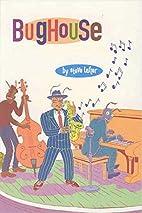 Bughouse by Steve Lafler