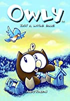 Owly Volume 2: Just A Little Blue by Andy&hellip;