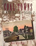 Coal Towns of West Virginia: A Pictorial…