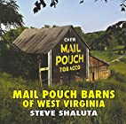 Mail Pouch barns of West Virginia by Stephen…