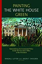 Painting the White House Green:…