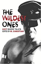 The Wildest Ones: Hot Biker Tales by M.…