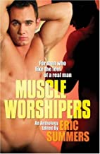 Muscle Worshipers by Eric Summers