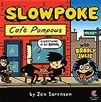 Slowpoke: Café Pompous by Jen Sorensen