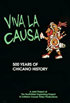 Viva la Causa, 500 Years of Chicano History…
