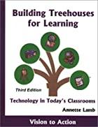 Building Treehouses for Learning: Technology…