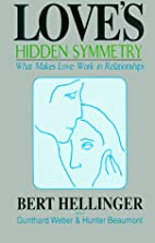 Love's Hidden Symmetry: What Makes Love Work…
