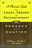 William H. Reid: A Clinician's Guide to Legal Issues in Psychotherapy, Or, Proceed With Caution
