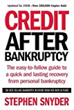 Stephen Snyder: Credit After Bankruptcy: The easy-to-follow guide to a quick and lasting recovery from personal bankruptcy