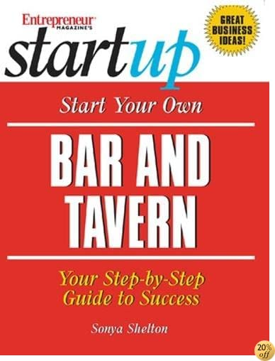Start Your Own Bar and Tavern (Entrepreneur Magazine's Start Ups)