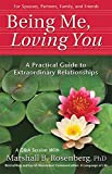 Rosenberg PhD, Marshall B.: Being Me, Loving You: A Practical Guide to Extraordinary Relationships (Nonviolent Communication Guides)
