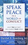 Rosenberg PhD, Marshall B.: Speak Peace in a World of Conflict: What You Say Next Will Change Your World