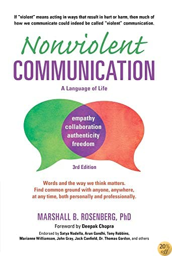 TNonviolent Communication: A Language of Life, 3rd Edition: Life-Changing Tools for Healthy Relationships (Nonviolent Communication Guides)