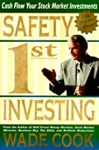 Safety 1st Investing by Wade B. Cook