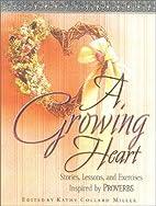 A Growing Heart by Kathy Collard Miller