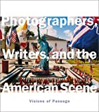 Enyeart, James L.: Photographers, Writers and the American Scene : Visions of Passage