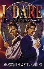 I Dare (Liaden Universe Novel Series) by…