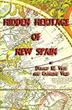 Hidden Heritage of New Spain by Donald M.…