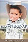Michael Pearl: Para Entrenar a un Nino (Spanish Edition)