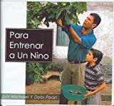 Pearl, Michael: Para Entrenar a Un Nino/To Train Up a Child (Spanish Edition)