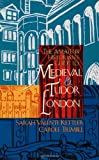 Trimble, Carole: The Amateur Historian's Guide to Medieval and Tudor London 1066-1600