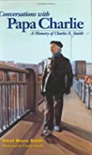 Conversations with Papa Charlie: A Memory of…