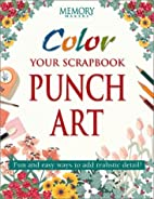 Color Your Scrapbook Punch Art: Fun and Easy…