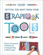 Getting the Most from Your Scrapbook Tools…