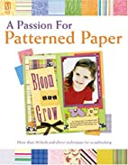 Passion For Patterned Paper: More than 50…